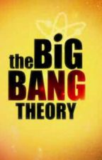 It All Started With A Big BANG (BBT Fan Fiction) by SuckMyAwesomeness_