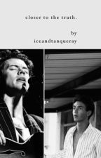 Closer To The Truth (a Harry Styles/Greyson Chance fic) by iceandtanqueray