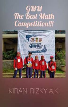 GMM, The Best Math Competition!!! by KirOfficial