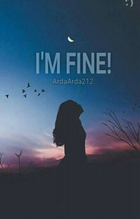 I'M FINE! [*COMPLETED*]✅✅ by Arda_ht