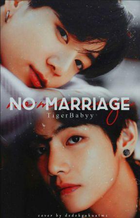NO MARRIAGE (Vkook) by TigerBabyy