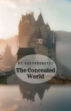 The Concealed world by Radfantasy20