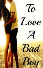 To Love A Bad Boy by rombiezombie
