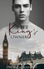 The King's Owner (ON GOING) by iamvee29