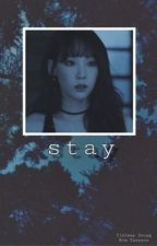 Stay ( A Taeny Fanfiction ) by blahblahnotwelcome