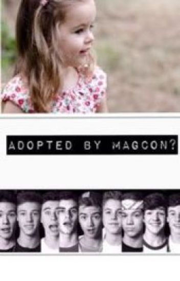 Adopted by magcon?