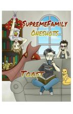SupremeFamily Oneshots by toastyboi_