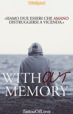 Without Memory by TattooOfLove