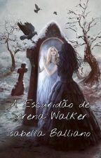 A Escuridão de Serena Walker by bellsqq