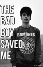 The bad boy saved me by mrsddhoran