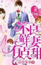 Perfect Love Secret: The Bad New Wife Is A Little Sweet by _xiaodrey