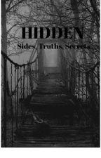 HIDDEN- Sides, Truths, Secrets by NavroseKaur88