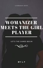 WOMANIZER MEETS THE GIRL PLAYER by Love_Twisted