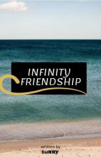 INFINITY FRIENDSHIP by buNNY4ever7