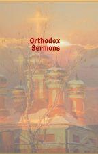 Orthodox Christian Sermons by PandyFacedCockerBear