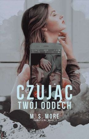 Czując Twój Oddech  by something_more_