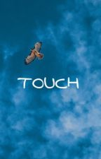 touch // daniel seavey  by graceseavey
