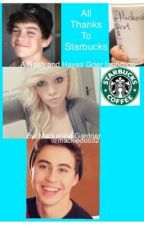 All Thanks to starbucks ( hayes and nash grier fanfiction) coming soon by Mackiedoo32