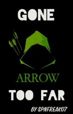 Gone Too Far- An Oliver Queen Daughter Fanfiction by spnfreak07