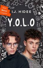 Y.O.L.O (Boyxboy)✔ by letsgohomehidee