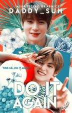 DO IT AGAIN || L.TY x J.JH || JAEYONG by daddy_suh