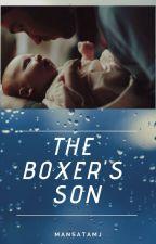 The boxer's son by mansatamj