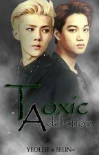 Toxic Addiction by exofanfictr