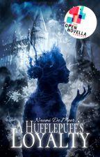 A Hufflepuff's Loyalty by HogwartsDungeons