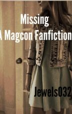 Missing~ A Magcon Fanfiction by jewels0326
