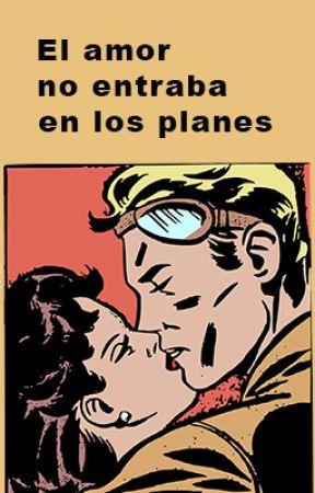 El amor no estaba en los planes by Claudiadequilmes