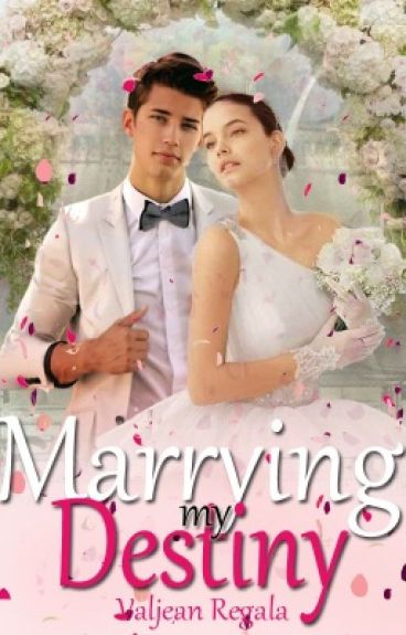 Marrying My Destiny (COMPLETED)