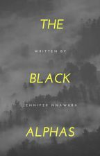 THE BLACK ALPHAS [#wattys2019] by Oluchi-the-Muse
