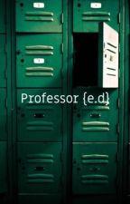 Professor {e.d} by thriverdolan