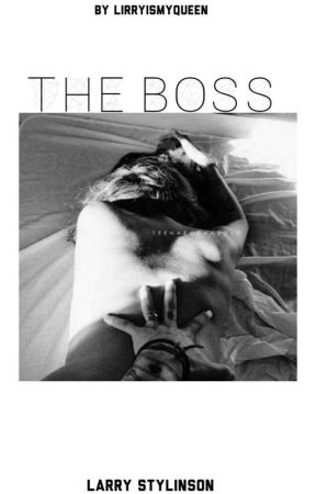 The boss  ×  Smut Larry Stylinson  by lirryismyqueen