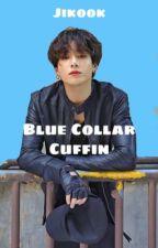 Blue Collar Cuffin' - Jikook by StraightlyViolette