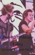 Two isn't always easy by Go-with-1D-and-5SOS