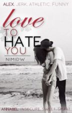 Love To Hate You by NimiDW