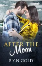 After The Moon by WriterBynGold