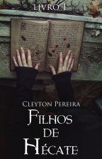 Filhos de Hécate (Livro 1) by pereira1909