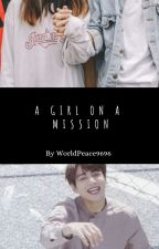A Girl on a Mission | BTS' 8th Member [Jungkook with OC] by WorldPeace9696