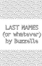 LAST NAMES by buzzelle