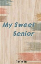 My Sweet Senior by joyafitri