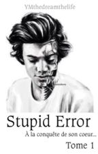 Stupid Error - Tome 1 by YMthedreamthelife
