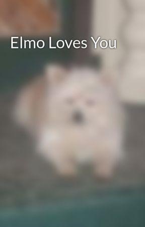 Elmo Loves You by AngelMastin