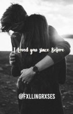 I Loved you since Before (Tagalog) by fxllingrxses