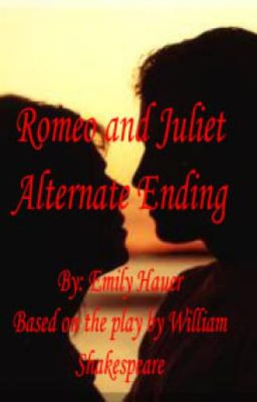 Romeo and Juliet, alternate story
