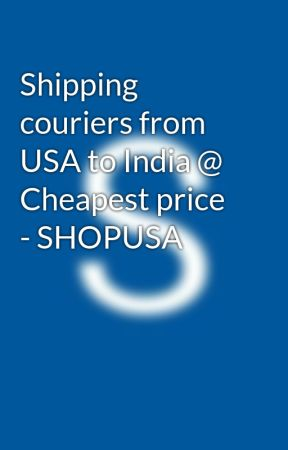 Shipping couriers from USA to India @ Cheapest price
