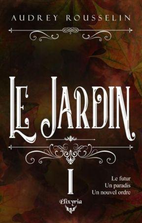 Le Jardin : Mission Rédemption by BrokenBloodHeart