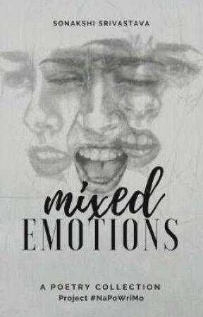 Mixed Emotions (#NaPoWriMo) (✔) by sonakshisrivastava
