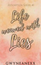 Life weaved with Lies by Gwyneanexx